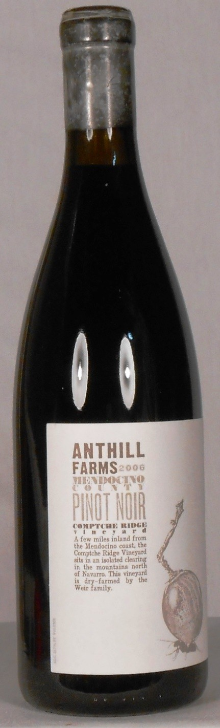 Anthill Farms Pinot Noir Comptche Ridge Vineyard Mendocino 2006